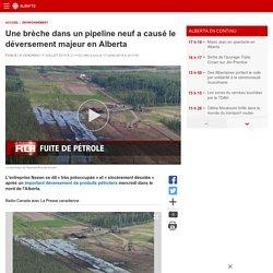 Une brèche dans un pipeline neuf a causé le déversement majeur enAlberta