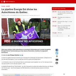 Le pipeline Énergie Est divise les Autochtones du Québec