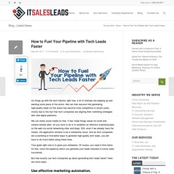 How to Fuel Your Pipeline with Tech Leads Faster