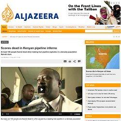 Scores dead in Kenyan pipeline inferno - Africa
