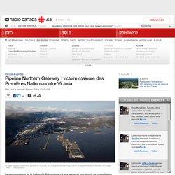 Pipeline Northern Gateway : victoire majeure des Premières Nations contre Victoria