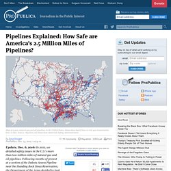 Pipelines Explained: How Safe are America's 2.5 Million Miles of Pipelines?