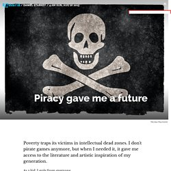 Piracy gave me a future - Offworld