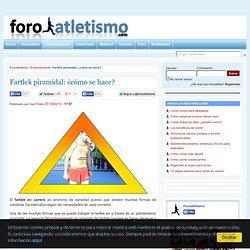 Fartlek piramidal: ¿cómo se hace?