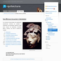 Los Mayas: palacios y pirámides « Artehistoria