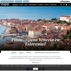 Piran… ¿una Venecia en Eslovenia?