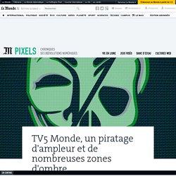 TV5 Monde, un piratage d'ampleur et de nombreuses zones d'ombre
