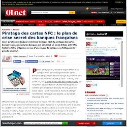 Piratage des cartes NFC : le plan de crise secret des banques françaises