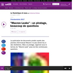 """Macron Leaks"" : un piratage, beaucoup de questions"