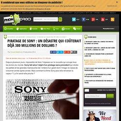 Piratage de Sony : un désastre qui coûterait déjà 380 millions de dollars ?