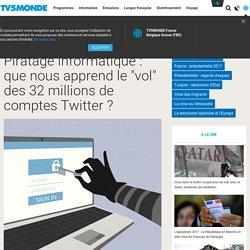 """Piratage informatique : que nous apprend le """"vol"""" des 32 millions de comptes Twitter ?"""