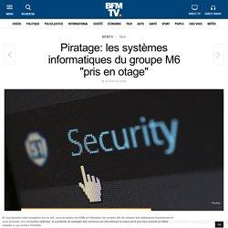 Piratage: les systèmes informatiques du groupe M6 « pris en otage »