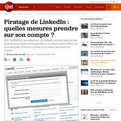 Piratage de LinkedIn : quelles mesures prendre sur son compte