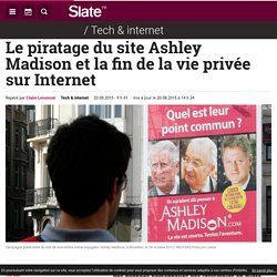 Le piratage du site Ashley Madison et la fin de la vie privée sur Internet