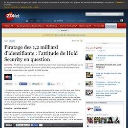 Piratage des 1,2 milliard d'identifiants : l'attitude de Hold Security en question