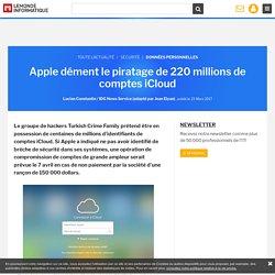 Apple dément le piratage de 220 millions de comptes iCloud