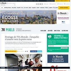 Piratage de TV5 Monde : l'enquête s'oriente vers la piste russe