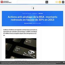 Actions anti-piratage de la BSA : montants redressés en hausse de 30% en 2013