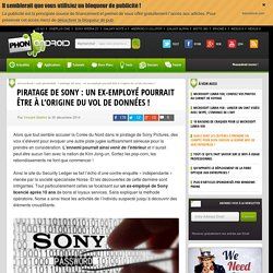 Piratage de Sony : un ex-employé pourrait être à l'origine du vol de données