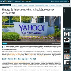 Piratage de Yahoo : quatre Russes inculpés, dont deux agents du FSB