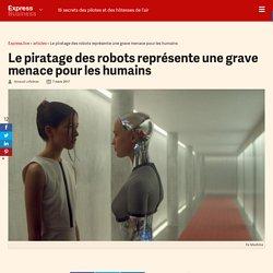 Le piratage des robots représente une grave menace pour les humains - Express [FR]