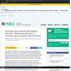 Piratages des courriels de Hillary Clinton: WikiLeaks dément à nouveau que sa source soit la Russie