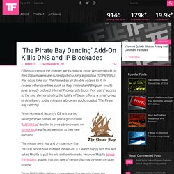 'The Pirate Bay Dancing' Add-On Killls DNS and IP Blockades