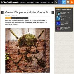 Green /// le pirate jardinier, Grenoble