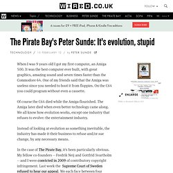 The Pirate Bay's Peter Sunde: It's evolution, stupid