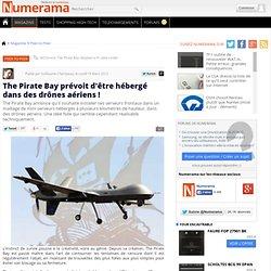 The Pirate Bay prévoit d'être hébergé dans des drônes aériens !