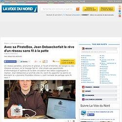 Avec sa PirateBox, Jean Debaeckerfait le rêve d'un réseau sans fil à la patte - Actualité Lille