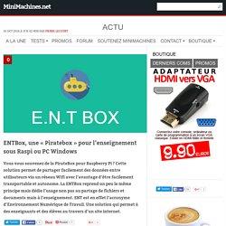 """ENTBox, une """"Piratebox"""" pour l'enseignement sous Raspi ou PC Windows"""
