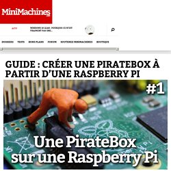 Guide : créer une PirateBox à partir d'une Raspberry Pi