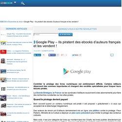 Google Play – Ils piratent des ebooks d'auteurs français et les vendent !