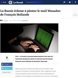 La Russie échoue à pirater le mail Wanadoo de François Hollande
