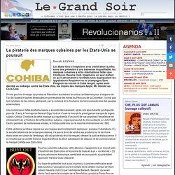 La piraterie des marques cubaines par les Etats-Unis se poursuit