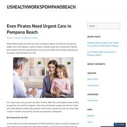 Even Pirates Need Urgent Care in Pompano Beach
