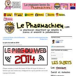 Le pire du web en 2014 - Le PharmachienLe Pharmachien