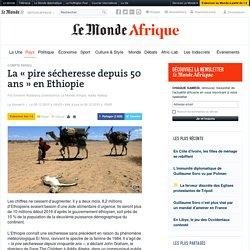 La «pire sécheresse depuis 50 ans» en Ethiopie
