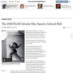 The 2016 Pirelli Calendar May Signal a Cultural Shift