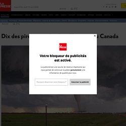 Dix des pires tornades dans l'histoire du Canada