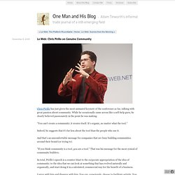 Le Web: Chris Pirillo on Genuine Community - One Man and His Blo