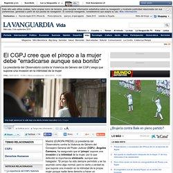 """El CGPJ cree que el piropo a la mujer debe """"erradicarse aunque sea bonito"""""""