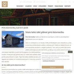 Pirts būvniecība, kad tā ir jāsāk - Guļbūves Filwud.com