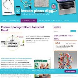 Pisanie z podręcznikiem Password Reset - Lesson Plans Digger
