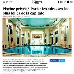 Piscine privée à Paris : les adresses les plus folles de la capitale