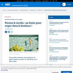 Piscine & Jardin : un Salon pour nager dans le bonheur !