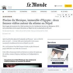 Piscine du Mexique, immeuble d'Egypte : deux fausses vidéos autour du séisme au Népal
