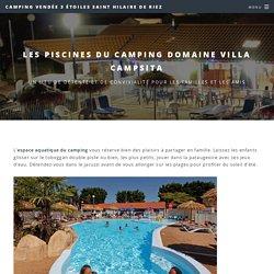 piscines camping Vendée 3 étoiles Villa Campista
