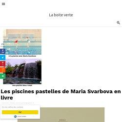 Les piscines pastelles de Maria Svarbova en livre